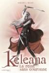 keleana,-tome-2---la-reine-sans-couronne-486976-250-400