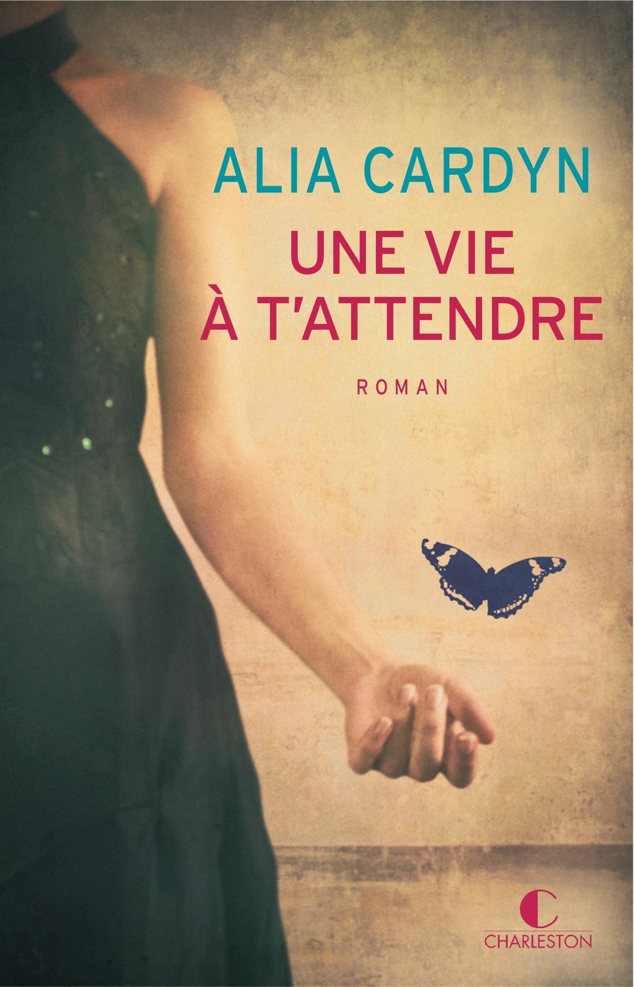Alia Cardyn - Une vie à t'attendre 2016