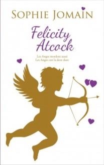 felicity-atcock-tomes-1-2-les-anges-mordent-aussi-les-anges-ont-la-dent-dure-692201-264-432